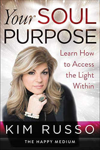 Your Soul Purpose: Learn How to Access the Light Within (English Edition)