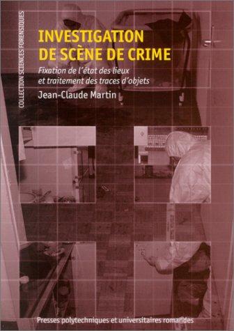 Investigation de scène de crime : Fixation de l'état des lieux et traitement des traces d'objets