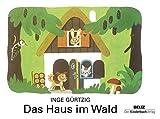 Das Haus im Wald: Vierfarbiges Pappbilderbuch
