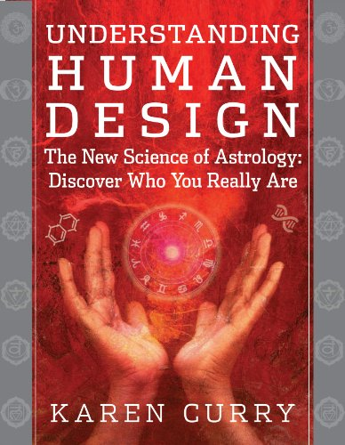 Understanding Human Design: The New Science of Astrology: Discover Who You Really Are (English Edition)