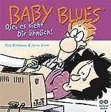 Baby Blues 8 - Oje, es sieht dir ähnlich! - Rick Kirkman, Jerry Scott