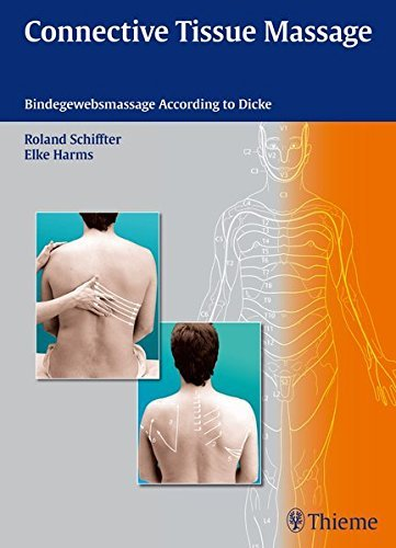 Connective Tissue Massage: Bindegewebsmassage according to Dicke (Physiofachbuch) by Roland Schiffter (2014-07-17)