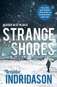 Strange Shores (Reykjavik Murder Mysteries Book 9) by [Indridason, Arnaldur]