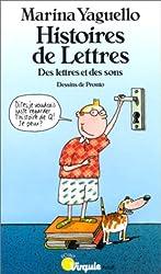 Histoire De Lettres. Des Lettres Et Des Sons