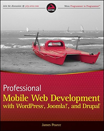 Professional Mobile Web Development with WordPress, Joomla! and Drupal (Mobile Wordpress)