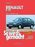 So wird's gemacht: pflegen - warten - reparieren: Renault R 19/Chamade