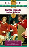 Soccer Legends-Law.Best.Charlton [VHS]