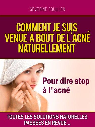 Finissez en avec le règne de l'acné définitivement par Severine  Fouillen