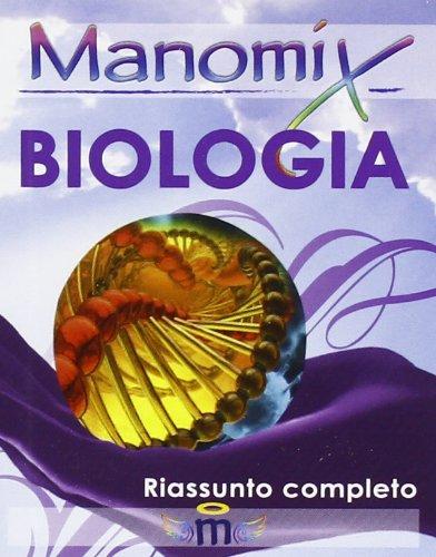 Manomix di biologia. Riassunto completo