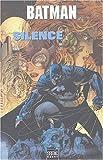 Batman : Silence : Tome 1
