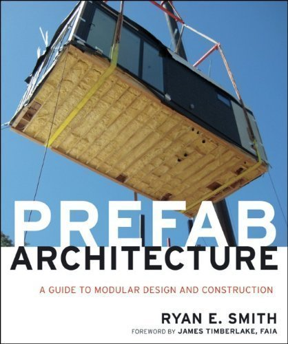 Prefab Architecture: A Guide to Modular Design and Construction by Smith, Ryan E. Published by Wiley 1st (first) edition (2010) Hardcover