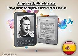 Amazon Kindle - Guía detallada. Trucos, modo de empleo, funcionalidades ocultas de [Trautmann, Daniel]