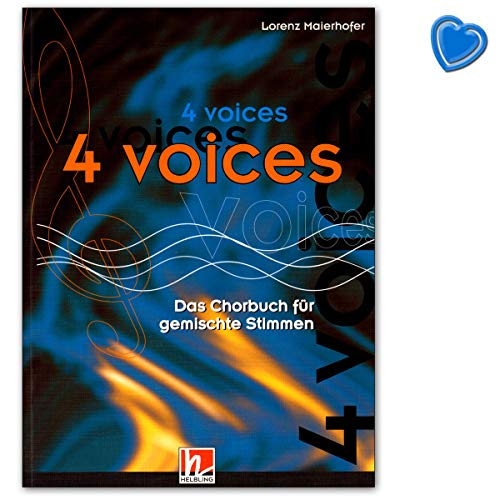 4 Voices - Das Chorbuch für gemischte Stimmen a cappella - 200 Titel aus 5 Jahrhunderten Chormusik - mit bunter herzförmiger Notenklammer - Helbling Verlag 9783850610964