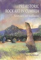Prehistoric Rock Art in Cumbria, by Stan Beckensall
