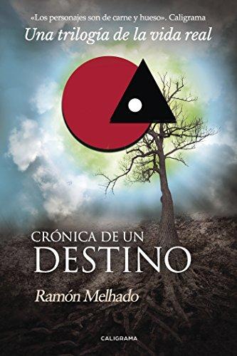 Crónica de un destino por Ramón Melhado