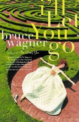 [{ I'll Let You Go By Wagner, Bruce ( Author ) Jul - 08- 2003 ( Paperback ) } ]
