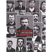La bande à Bonnot : A travers la presse de l'époque