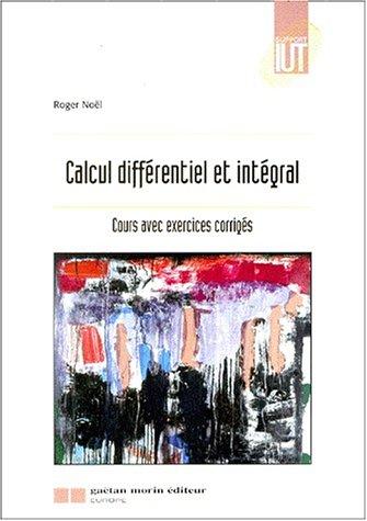 Calcul différentiel et intégral par Noel