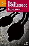 Rester vivant et autres textes - J'ai lu - 04/04/2005