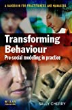 Transforming Behaviour: Pro-social Modelling in Practice