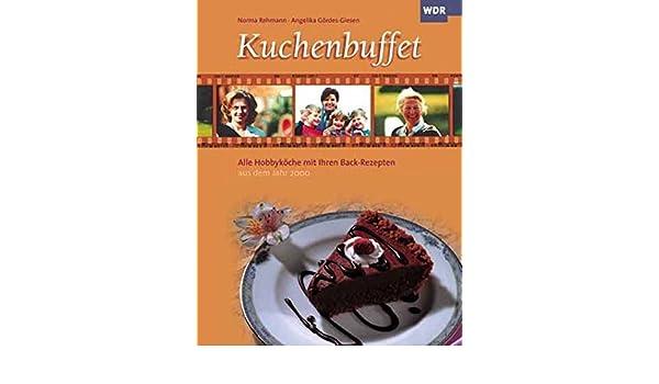 Kuchenbuffet Alle Hobbykoche Mit Ihren Back Rezepten Aus Dem Jahr