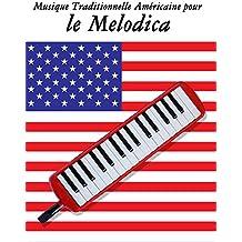 Musique Traditionnelle Américaine pour le Melodica: 10 Chansons Patriotiques des États-Unis (French Edition)