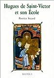 Hugues de Saint-Victor et son école
