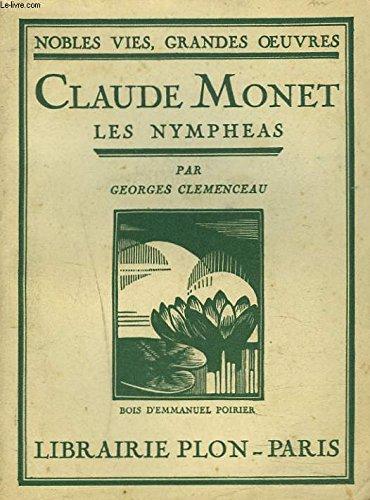 Claude monet, les nympheas par Clemenceau Georges :