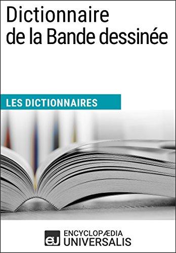 Dictionnaire de la Bande dessinée: (Les Dictionnaires d'Universalis)