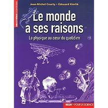 Le monde a ses raisons : La physique au coeur du quotidien