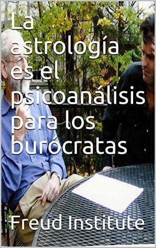 La astrología es el psicoanálisis para los burócratas por Freud  Institute