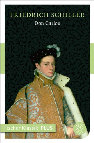 Don Carlos. Infant von Spanien: Ein dramatisches Gedicht (Fischer Klassik)
