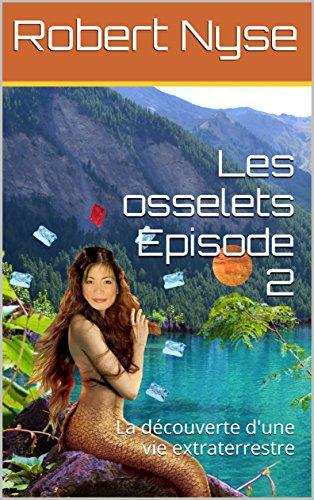 Couverture du livre Les osselets Episode 2: La découverte d'une vie extraterrestre (Les couloirs de l'Atlantide t. 1)
