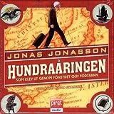 Hundraåringen som klev ut som fönstret och försvann (Der Hundertjährige, der aus dem Fenster stieg und verschwand) (CD-schwedisch)