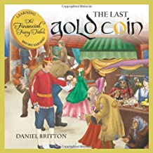 The Financial Fairy Tales: The Last Gold Coin by Daniel Britton (28-Sep-2010) Paperback