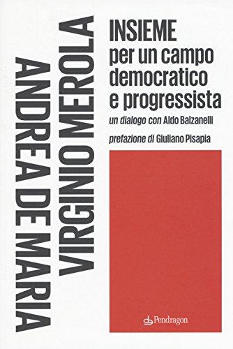 Insieme per un campo democratico e progressista (Contemporanea) por Andrea De Maria