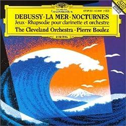 Debussy: La Mernocturnesjeuxrhapsodie Pour Clarinette Et Orchestre