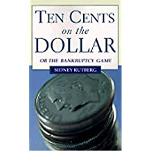 Ten Cents on the Dollar, Or, the Bankruptcy Game