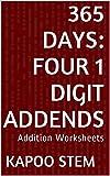 365 Addition Worksheets with Four 1-Digit Addends: Math Practice Workbook (365 Days Math Addition Series 11)