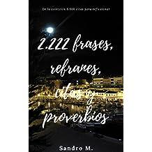 2.222 Frases, refranes, citas y proverbios: De la colección 6.666 citas para reflexionar