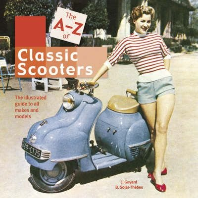 the-a-z-of-classic-scooters-the-illustrated-guide-to-all-makes-and-models-hardback-common