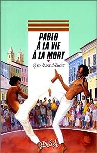 """Afficher """"Pablo a la vie a la mort"""""""