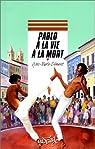 Pablo à la vie à la mort par Clément
