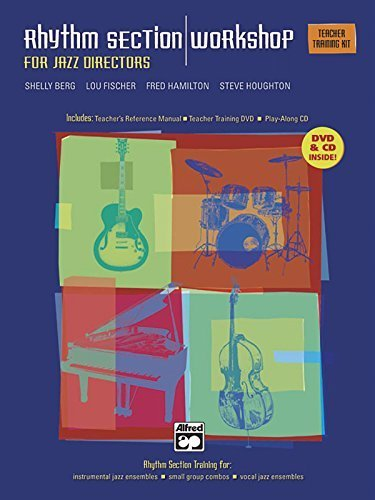Rhythm Section Workshop for Jazz Directors by Shelley Berg, Lou Fischer, Fred Hamilton, Steve Houghton (2006) Paperback