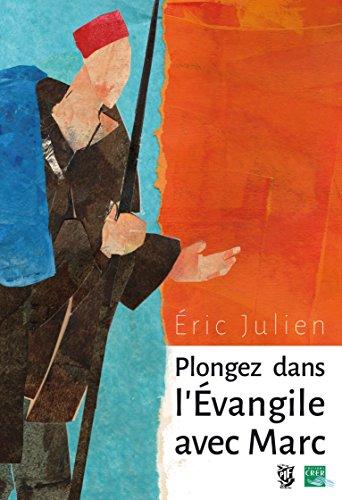 Plongez Dans l Evangile avec Marc - ed. Presses Ile de France / Crer