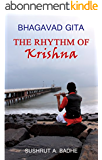 Bhagavad Gita: The Rhythm of Krishna (For All): All Chapters -Sanskrit to English rhymes with original text and transliteration (English Edition)