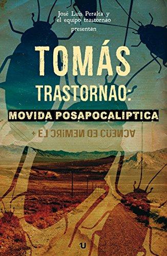 Tomás Trastornao: -Movida Posapocalíptica- por José Luis Peralta Medina