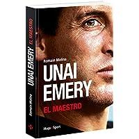 Unai Emery – El Maestro