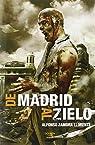 De Madrid Al Zielo par Alfonso Zamora Llorente