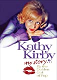 Kathy Kirby: My Story by the Golden Girl of Pop [DVD]